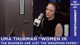 Uma Thurman on Oppression of Women in the Business