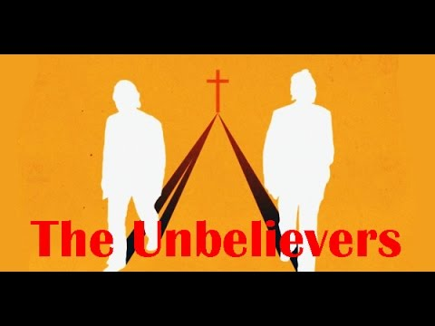 Неверующие ურწმუნოები The Unbelievers 2013