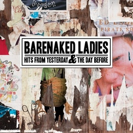 Barenaked Ladies альбом Hits From Yesterday & The Day Before