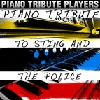Piano Tribute Players альбом Piano Tribute to Sting & The Police