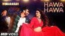 Hawa Hawa Video Song Mubarakan Anil Kapoor Arjun Kapoor Ileana D'Cruz Athiya Shetty