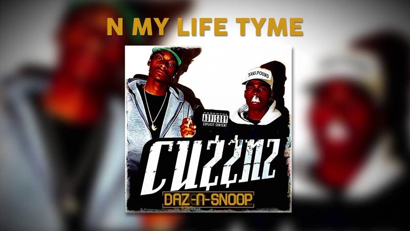 Daz Snoop - N My Life Tyme (ft. Kurupt)