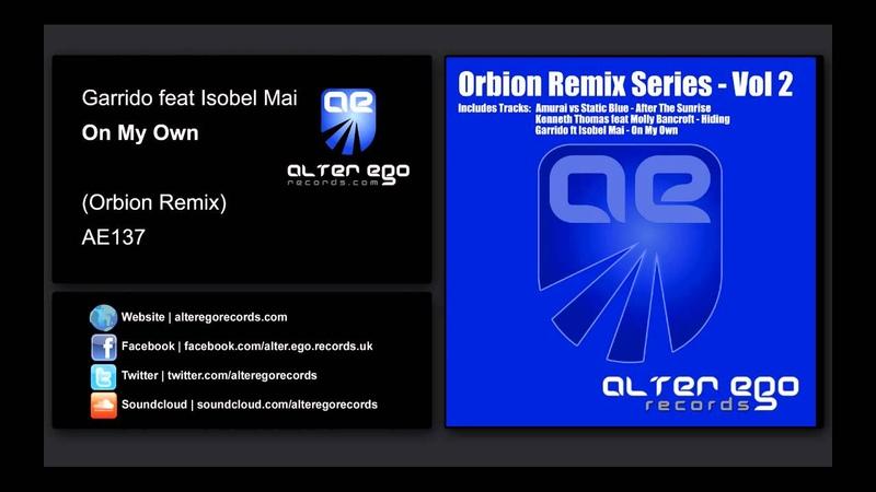 Garrido ft Isobel Mai - On My Own (Orbion Remix)