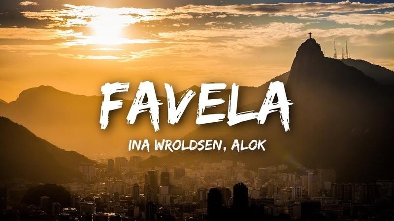 Ina Wroldsen, Alok - Favela (Lyrics)