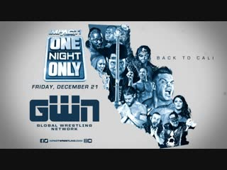 IMPACT! One Night Only: Back To Cali 2018 (2018.12.21)