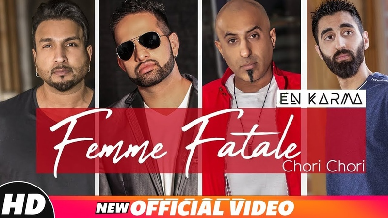 En Karma | Femme Fatale Chori Chori (Official Video) | World Music | Latest Punjabi Songs 2018