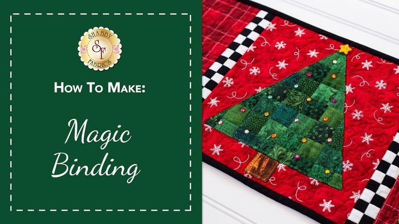 How to Make Magic Binding | Shabby Fabrics Quilting Tutorial