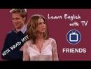 English with Friends Brad Pitt Hates Rachel