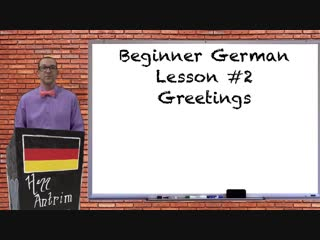 German greetings - beginner german with herr antrim lesson #2