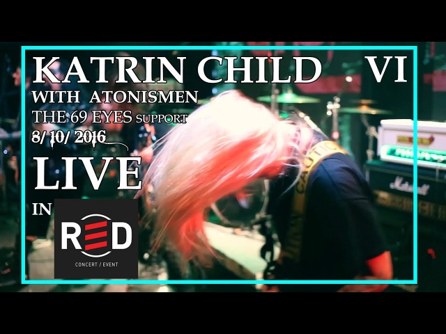 KATRIN CHILD - LIVE IN RED CLUB VI (with ATONISMEN, THE 69 EYES support)