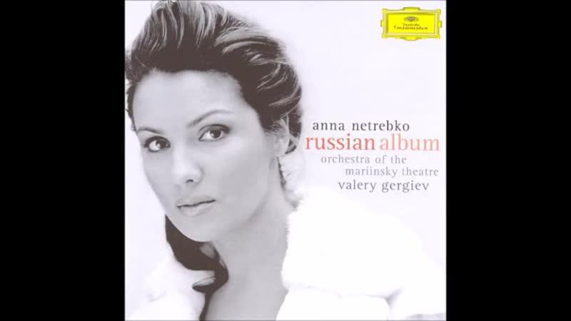 Anna Netrebko - Rachmaninov- Ne poy_ Krasavitsa_ Pri mne _ Zdes khorosho _ O ne