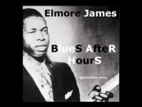 Elmore James And The Broom Dusters - Blues After Hours - Remastered 2014