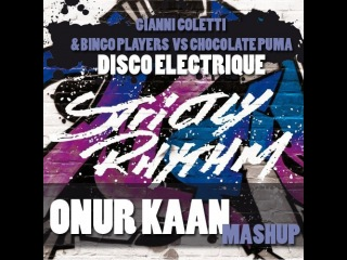 Gianni Coletti & Bingo Players vs Chocolate Puma - Disco Electrique (Onur Kaan Mashup)