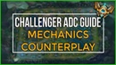 Challenger's ADC Guide to Mechanics: Counterplay
