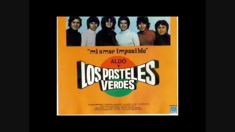 Los Pasteles Verdes- Mi amor imposible