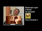 Bolsonaro acha bom que o Brasil volte 50 anos no tempo