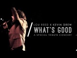 Kevin Drew performs Lou Reed - 'What's Good'
