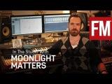В студии у Moonlight Matters
