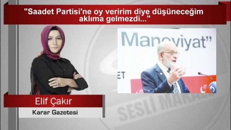 """(7) Elif Çakır """"Saadet Partisi'ne oy veririm diye düşüneceğim aklıma gelmezdi """" - YouTube"""