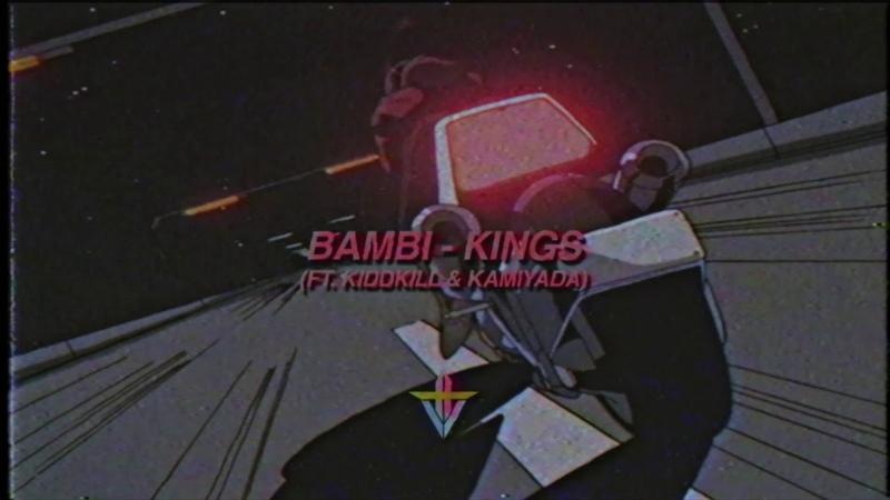 BAMBI - KINGS ft. KIDDKILL Kamiyada (Prod. 8mc Steelo Foreign)
