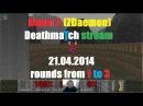 Doom 2 - Deathmatch - Kiwi.kz stream 21.04.2014 - round 1-3