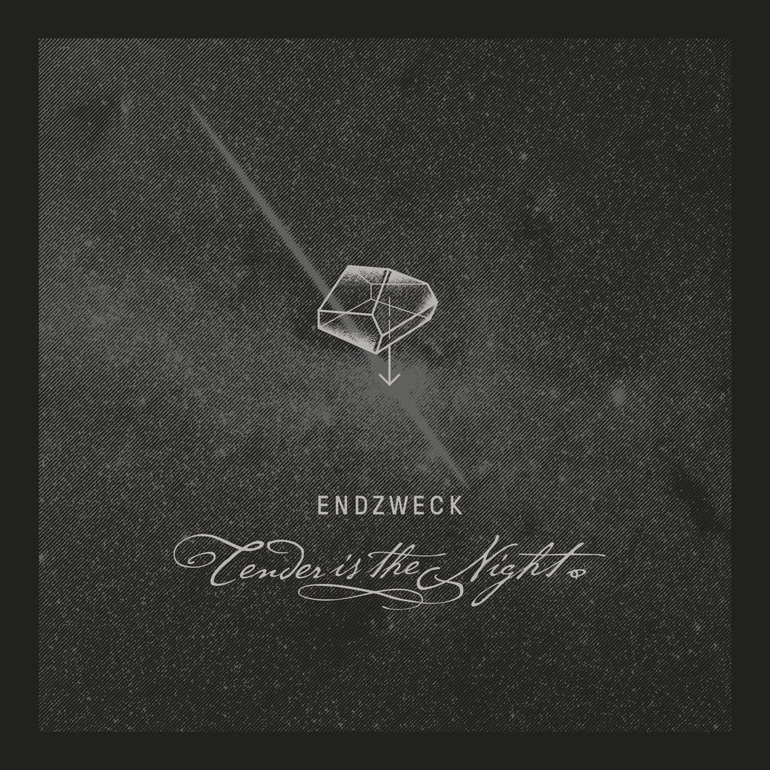 Endzweck - Tender Is The Night (2015)