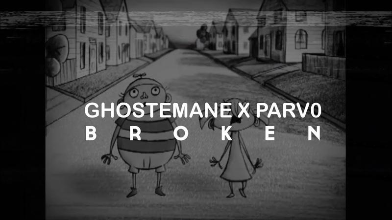Перевод GHOSTEMANE x PARV0 - BROKEN / WITH RUSSIAN SUBS / PETRAKOFF