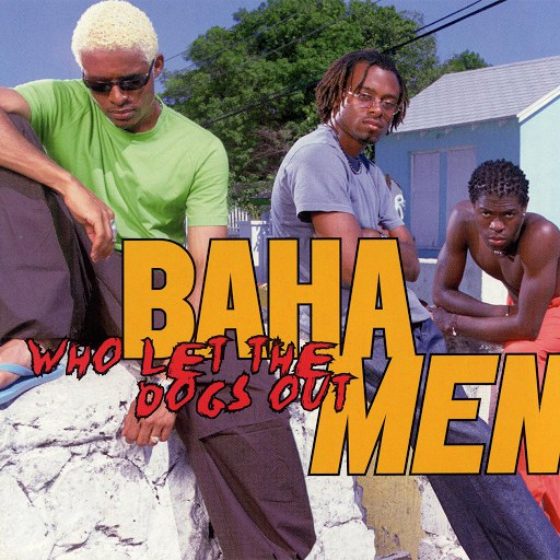 Baha men альбом Who Let The Dogs Out