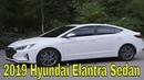2019 Hyundai Elantra Sedan - Genel bakış iç dış tasarım
