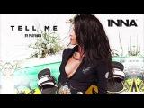 INNA - Tell Me (by Play&ampWin) Премьера песни !!!