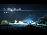 Night Sky Timelapse Tutorial by Dustin Farrell - Урок создания таймлапса