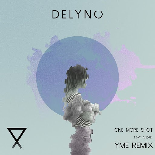 Delyno альбом One More Shot (feat. Andrei)