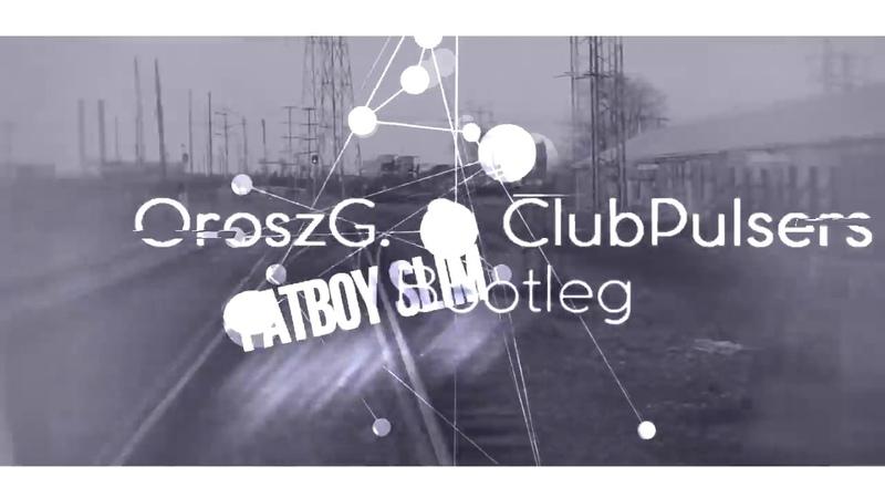 Fatboy Slim - STAR 69 (OroszG. ClubPulsers Bootleg Mix) [2018]