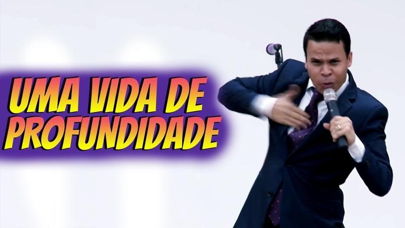Elizeu Rodrigues 2018 Uma Vida de Profundidade Pregação Evangélica