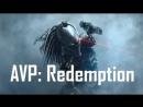 Чужой против Хищника :Искупление  Alien vs. Predator :Redemption (2010) [RUS]