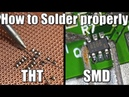 How to Solder properly Through-hole THT Surface-mount SMD