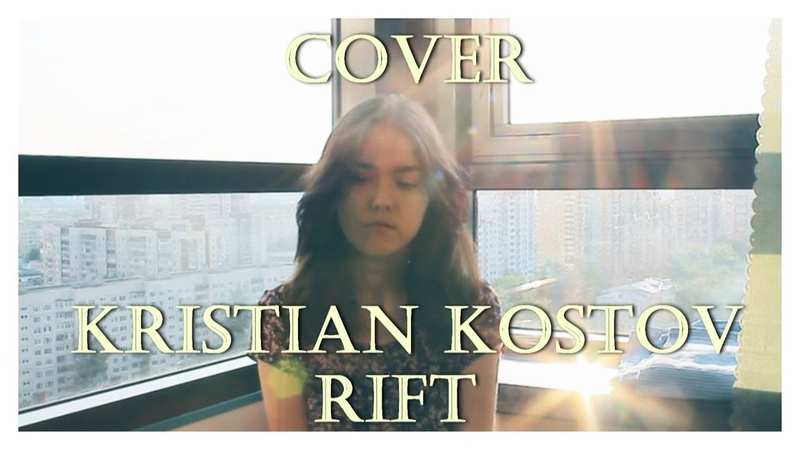 Kristian Kostov - Rift.mp3 (Cover)