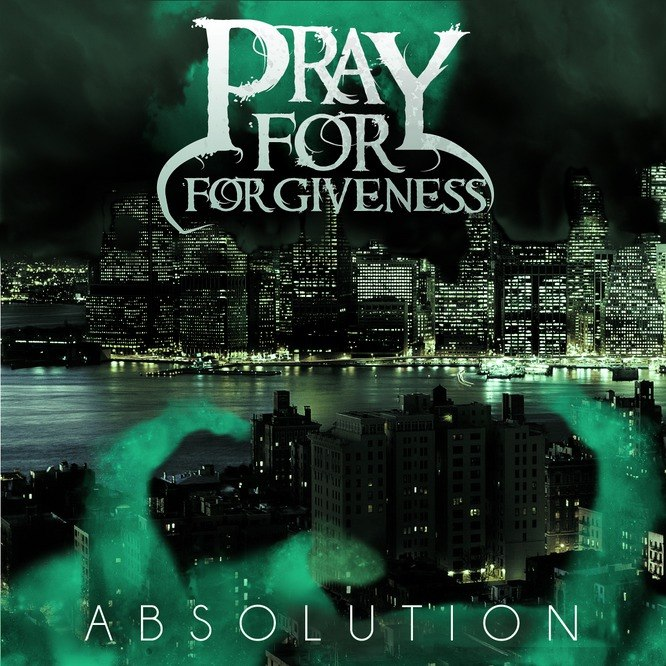 Pray For Forgiveness - Absolution [EP] (2012)
