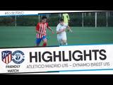 HIGHLIGHTS: FRIENDLY MATCH: ATLETICO MADRID U15 – DYNAMO BREST U15