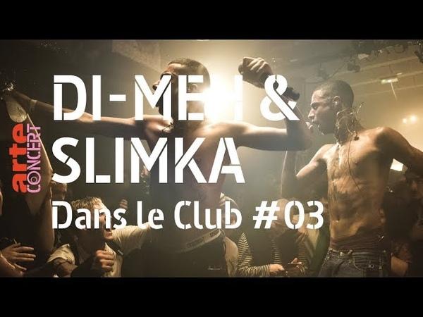 Di-Meh Slimka - live - Dans le Club – ARTE Concert