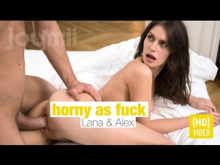 Lana Seymour - Horny as fuck (Blowjob, Natural tits, Hardcore, Big Dick, Pornstar, Brunette Creampie, All Sex)
