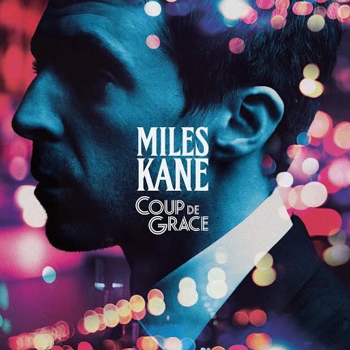 Miles Kane альбом Coup De Grace