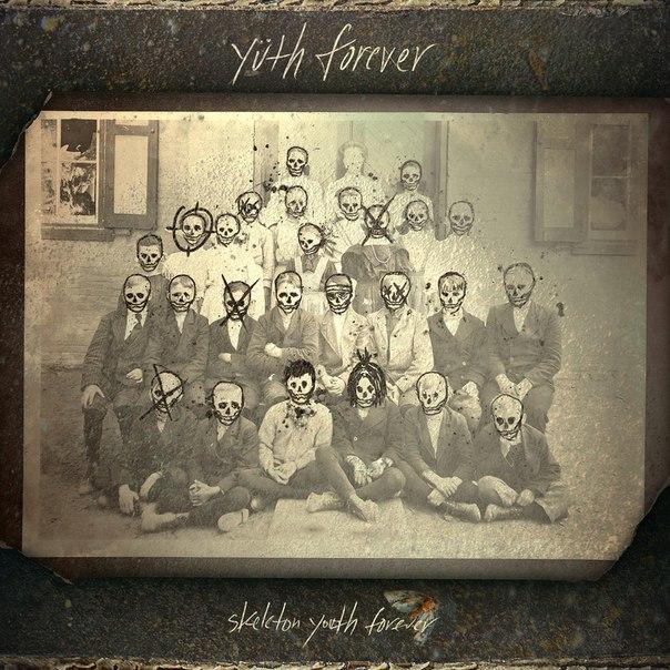 Yüth Forever - Skeleton Youth Forever (2016)