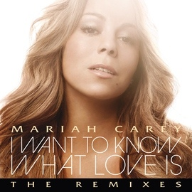 Mariah Carey альбом I Want To Know What Love Is
