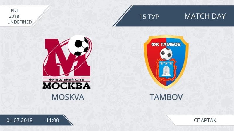 AFL18 Russia FNL Day 15 Moskva Tambov