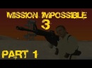 GTA SA - «Миссия Невыполнима 3»