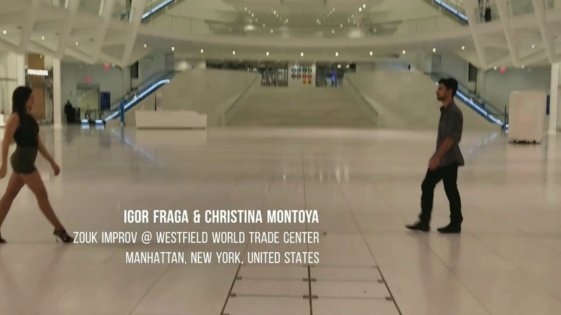 Igor Fraga Christina Montoya Zouk Improv @ Westfield world trade center Manhattan, New York
