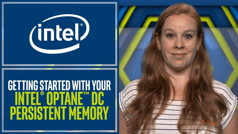 Get Started with Intel® Optane™ DC Persistent Memory | Intel Software