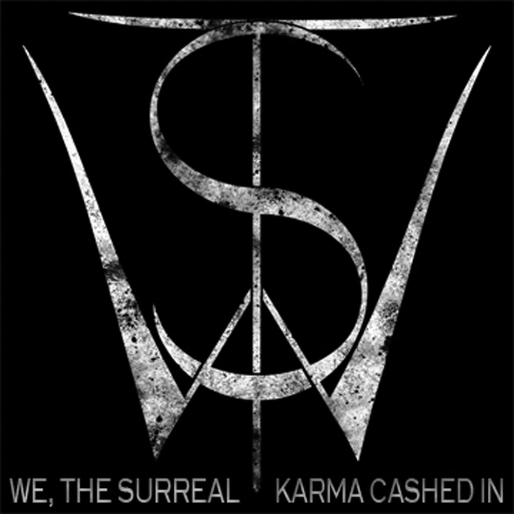 We, The Surreal - Karma Cashed In [EP] (2012)
