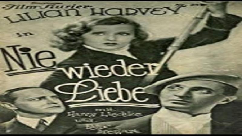 1931- Anatole Litvak - Nie wieder liebe! - Lilian Harvey, Harry Liedtke, Felix Bressart
